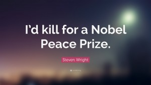 20519-Steven-Wright-Quote-I-d-kill-for-a-Nobel-Peace-Prize