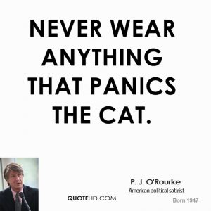 p-j-orourke-comedian-quote-never-wear-anything-that-panics-the