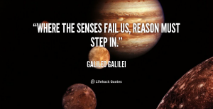 quote-Galileo-Galilei-where-the-senses-fail-us-reason-must-3676